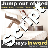 Hypnosis Script - Jump out of bed