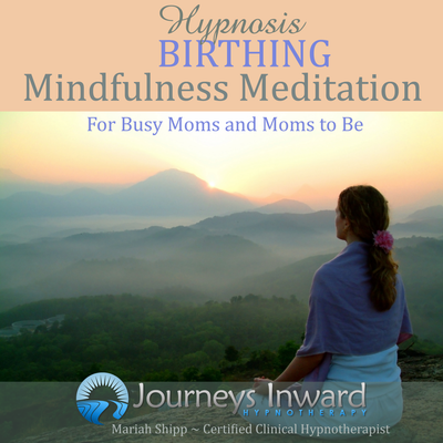 Hypnosis Birthing #10 Mindfulness Meditation for Busy Moms or Moms to Be