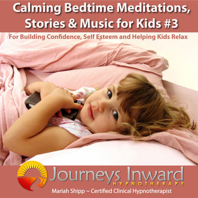Calming Bedtime Meditations, Stories and Music for Kids #3 - Understanding Emotions and Helping Kids Relax
