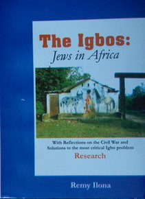 Please note: this book was published by Kulanu in 2007. An updated version is available on Amazon.com, titled The Igbos and Israel: An Inter-Cultural Study of the Largest Jewish Diaspora, which was published in 2014.