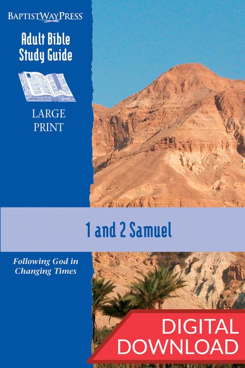 Digital large print Bible study on 1 & 2 Samuel. 13 lessons; PDF; 273 pages.