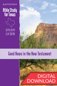 Good News in the New Testament - Digital Study Guide