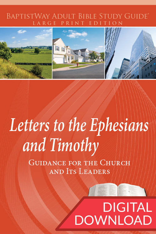 Digital large print Bible study of Ephesians (7 lessons) and 1-2 Timothy (6 lessons) with devotional commentary and reflection questions. PDF; 212 pages.