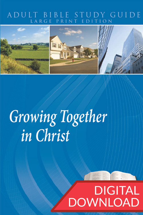 Digital large print Bible study with devotional commentary that encourages believers to be Growing Together in Christ. 14 lessons; PDF; 236 pages.