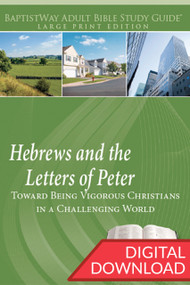Digital large print Bible study of Hebrews (7 lessons) and 1-2 Peter (6 lessons); PDF; 212 pages. Complete with devotional commentary and reflection questions.