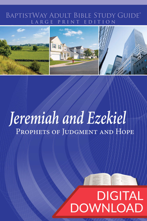 Digital large print Bible study on Jeremiah (8 lessons) and Ezekiel (5 lessons). PDF; 236 pages.