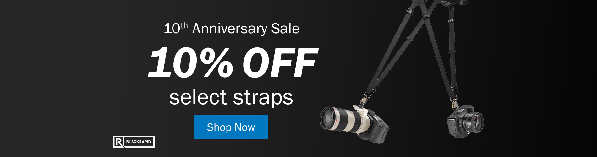 10% off select camera straps during BlackRapid's 10th Anniversary Sale! Shop Now >