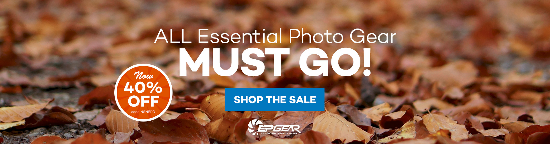 ALL Essential Photo Gear MUST GO! Now 40% off with code NSNEPG. Shop the Sale >>