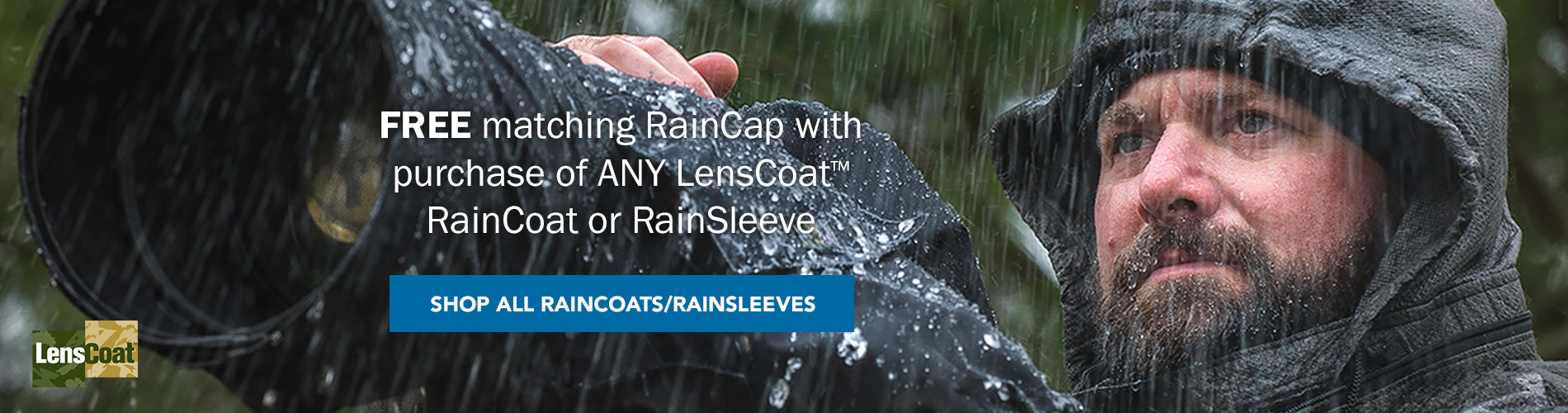 FREE matching RainCap with purchase of ANY LensCoat RainCoat or RainSleeve. Shop All RainCoats / RainSleeves >