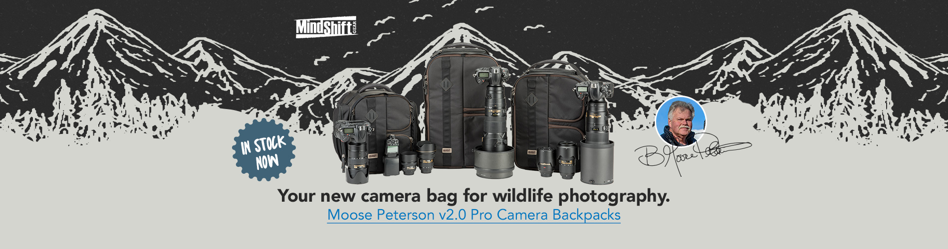 Your new camera bag for wildlife photography. Moose Peterson v2.0 Pro Camera Backpacks - In stock now! >>