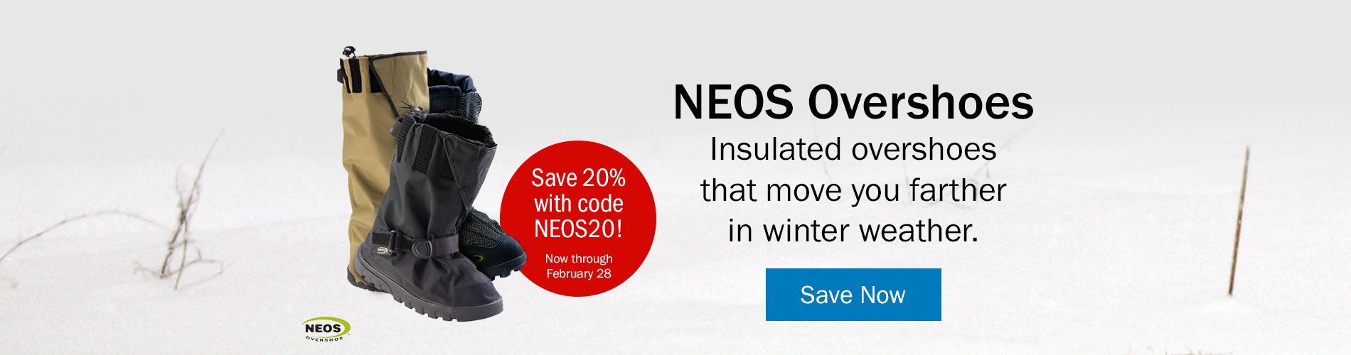NEOS Overshoes - Save 20% with code NEOS20! Now through February 28. Save Now >