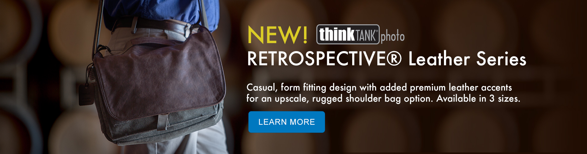 New from Think Tank Photo! Retrospective Leather Series - Casual, form fitting design with added premium leather accents for an upscale, rugged shoulder bag option. Available in 3 sizes. Learn More.