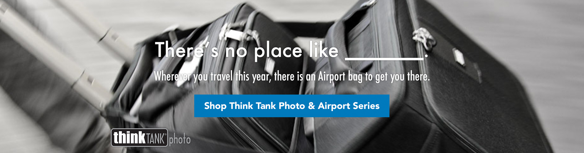 Wherever you travel this year, there is an Airport bag to get you there. Shop Think Tank Photo & Airport Series →