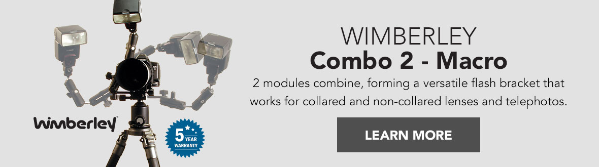 Wimberley Combo 2 - Macro | 2 modules combine, forming a versatile flash bracket that works for collared and non-collared lenses and telephotos. 5 year warranty. LEARN MORE →