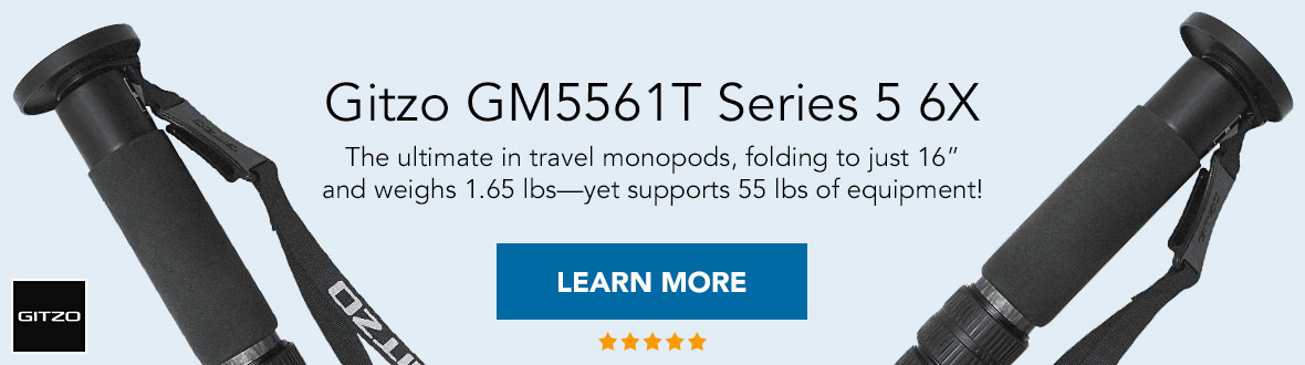 "Gitzo GM5561T Series 5 6X ★ ★ ★ ★ ★ | The ultimate in travel monopods, folding to just 16"" and weighs 1.65 lbs—yet supports 55 lbs of equipment! LEARN MORE →"