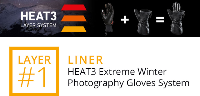 LAYER #1 - LINER: HEAT3 Extreme Winter Photography Gloves System