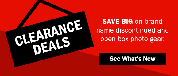 CLEARANCE DEALS | Save big on brand name discontinued and open box photo gear. SEE WHAT'S NEW →