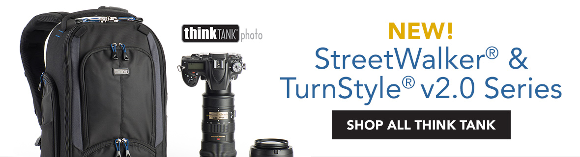 NEW! StreetWalker® and TurnStyle® v2.0 Series by Think Tank Photo