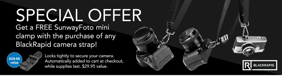 Special Offer! Get a FREE SunwayFoto mini clamp with the purchase of any BlackRapid camera strap! Automatically added to cart at checkout, while supplies last. $29.95 value.