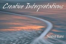 Creative Interpretations eBook by Nikhil Bahl