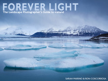 Forever Light: The Landscape Photographer's Guide to Iceland (2nd Edition)