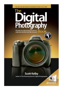 The Digital Photography Book, Volume 1 by Scott Kelby