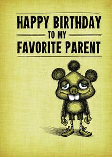 #161  Happy Birthday to my favorite parent.