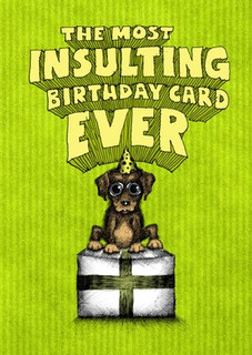 #113  The most insulting birthday card EVER