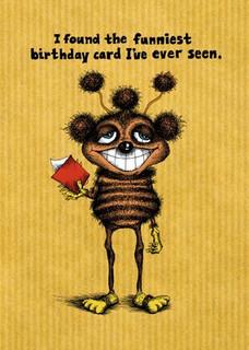 #111  Funniest birthday card I've ever seen.