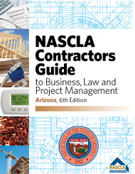 Arizona Contractors Guide to Business, Law & Project Management, 6th Edition