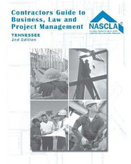 Tennessee Edition Contractor's Guide to Business Law and Project Management