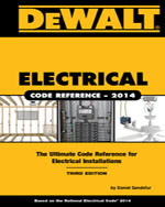 DEWALT® Electrical Code Reference: Based on the NEC® 2014