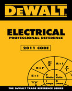 DEWALT® Electrical Professional Reference - 2011 Edition