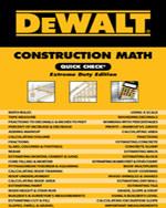 DEWALT® CONSTRUCTION MATH QUICK CHECK: EXTREME DUTY EDITION