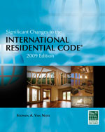 Significant Changes to the International Residential Code: 2009 Edition