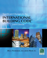 Significant Changes to the International Building Code: 2009 Edition