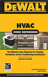 DEWALT® HVAC Code Reference: Based on the 2015 International Mechanical Code