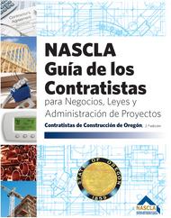 OREGON - SPANISH Guía de los Contratistas para Negocios, Leyes y Administración de Proyectos de la NASCLA Contratistas de Construcción de Oregón, 2.ª edición