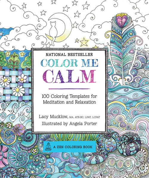 Color Me Calm 100 Coloring Templates For Meditation Relaxation