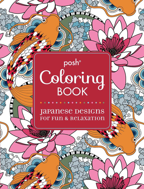 Posh Coloring Book: Japanese Designs For Fun & Relaxation
