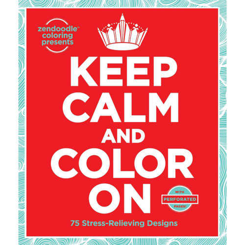 Zendoodle Coloring Presents: Keep Calm And Color On