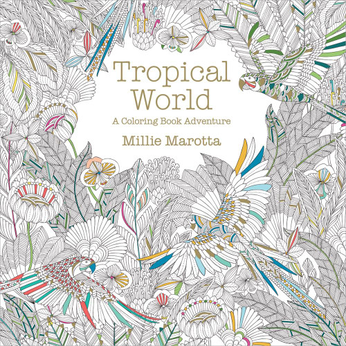 Tropical World: A Coloring Book Adventure