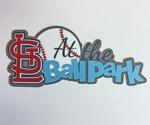 Scrapbooks From The Heart Diecut Title: STL At The Ballpark