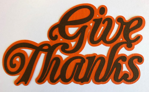 Scrapbooks From The Heart Diecut Title: Give Thanks (words only)