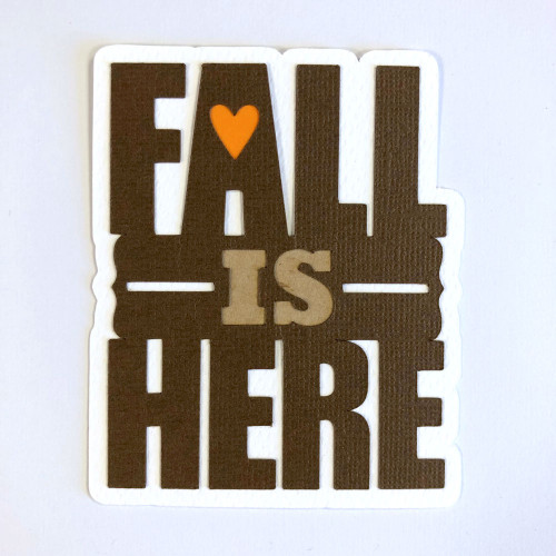 Scrapbooks From The Heart Diecut Title: Fall Is Here