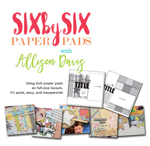 CLASS: 6x6 Paper Pads with Allison Davis