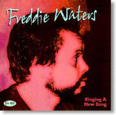 Freddie Waters - Singing A New Song