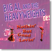 Big Al and The Heavyweights - Nothin' But Good Lovin'