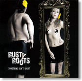 Rusty Roots - Something Ain't Right