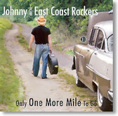 Johnny and The East Coast Rockers - Only One More Mile To Go